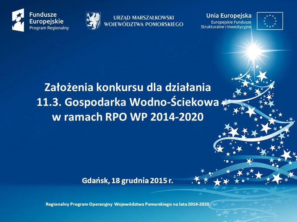 Regionalny Program Operacyjny Województwa Pomorskiego na lata 2014-2020 Gdańsk, 18 grudnia 2015 r.