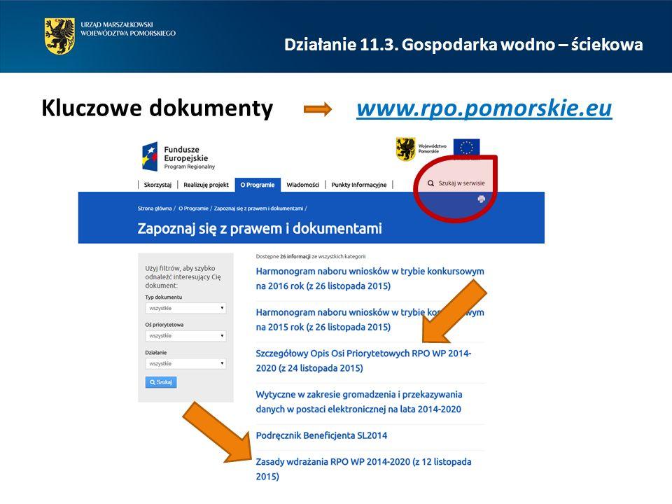 Kluczowe dokumenty www.rpo.pomorskie.eu Działanie 11.3. Gospodarka wodno – ściekowa