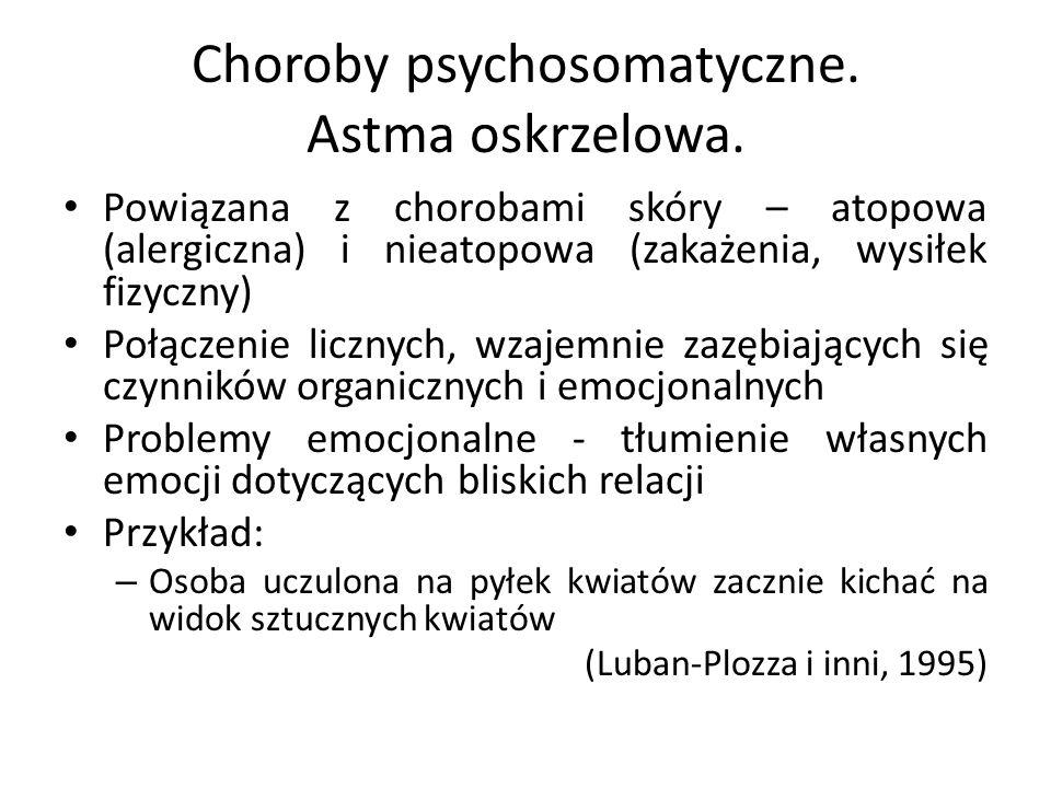Choroby psychosomatyczne. Astma oskrzelowa. Powiązana z chorobami skóry – atopowa (alergiczna) i nieatopowa (zakażenia, wysiłek fizyczny) Połączenie l