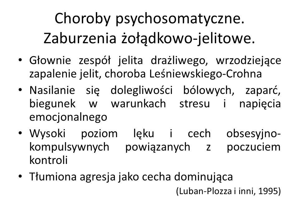 Choroby psychosomatyczne. Zaburzenia żołądkowo-jelitowe. Głownie zespół jelita drażliwego, wrzodziejące zapalenie jelit, choroba Leśniewskiego-Crohna