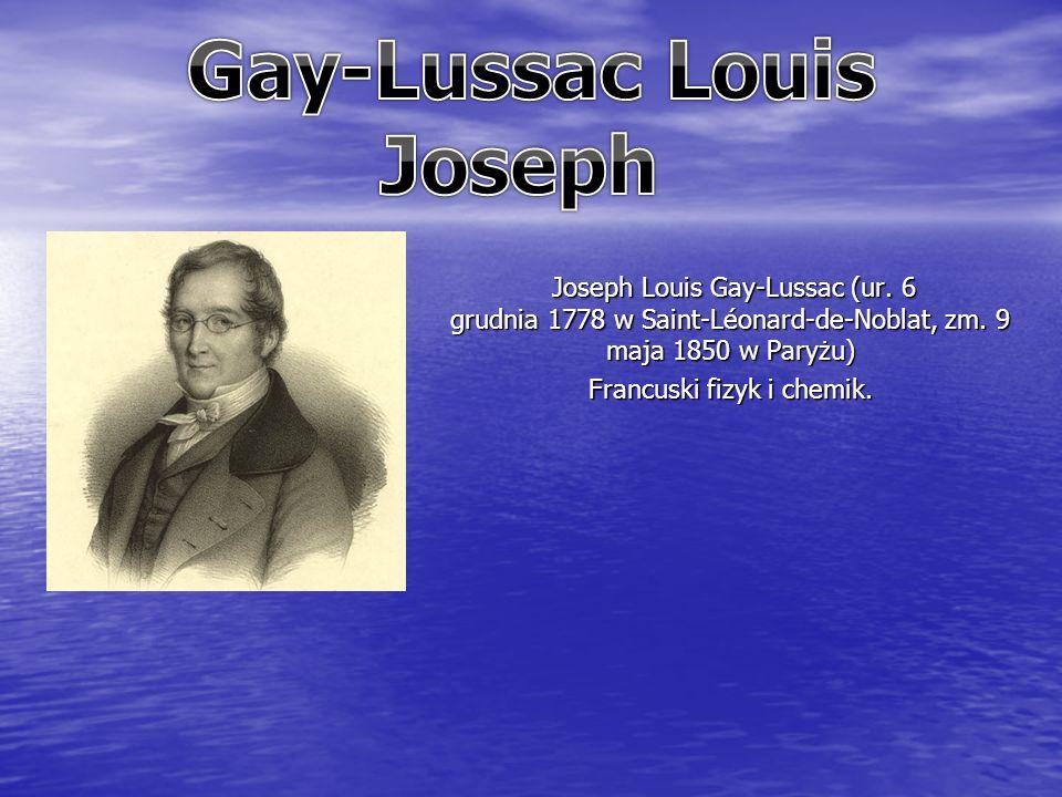 Joseph Louis Gay-Lussac (ur. 6 grudnia 1778 w Saint-Léonard-de-Noblat, zm.
