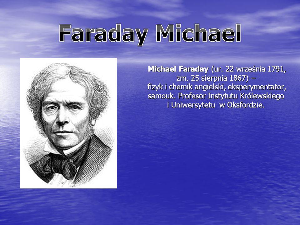 Michael Faraday (ur. 22 września 1791, zm.