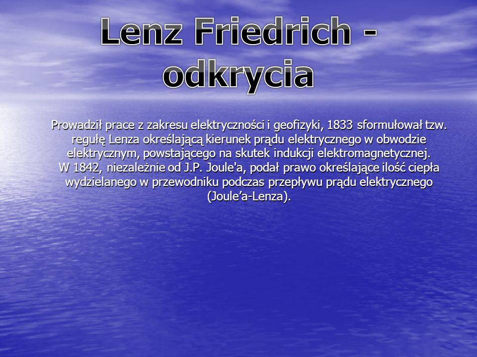 Prowadził prace z zakresu elektryczności i geofizyki, 1833 sformułował tzw.