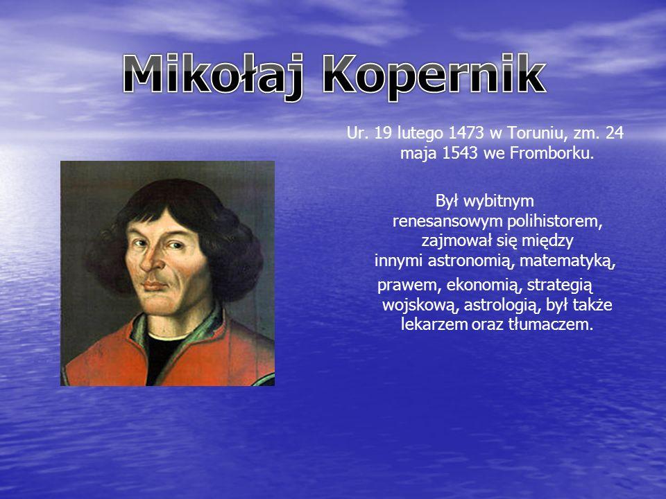 Ur. 19 lutego 1473 w Toruniu, zm. 24 maja 1543 we Fromborku. Był wybitnym renesansowym polihistorem, zajmował się między innymi astronomią, matematyką