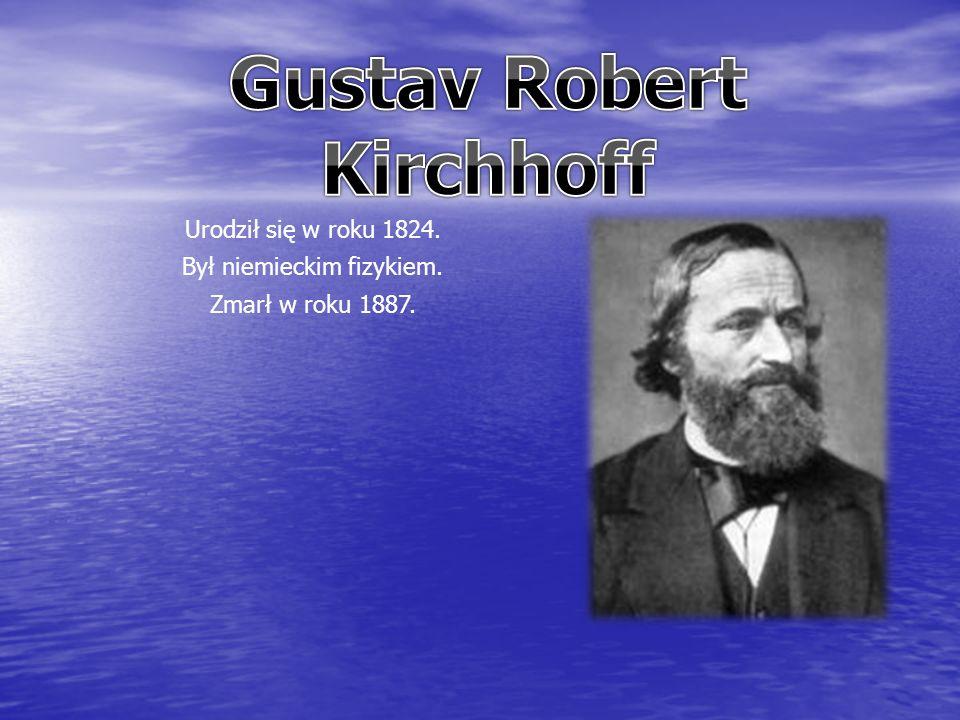 Urodził się w roku 1824. Był niemieckim fizykiem. Zmarł w roku 1887.