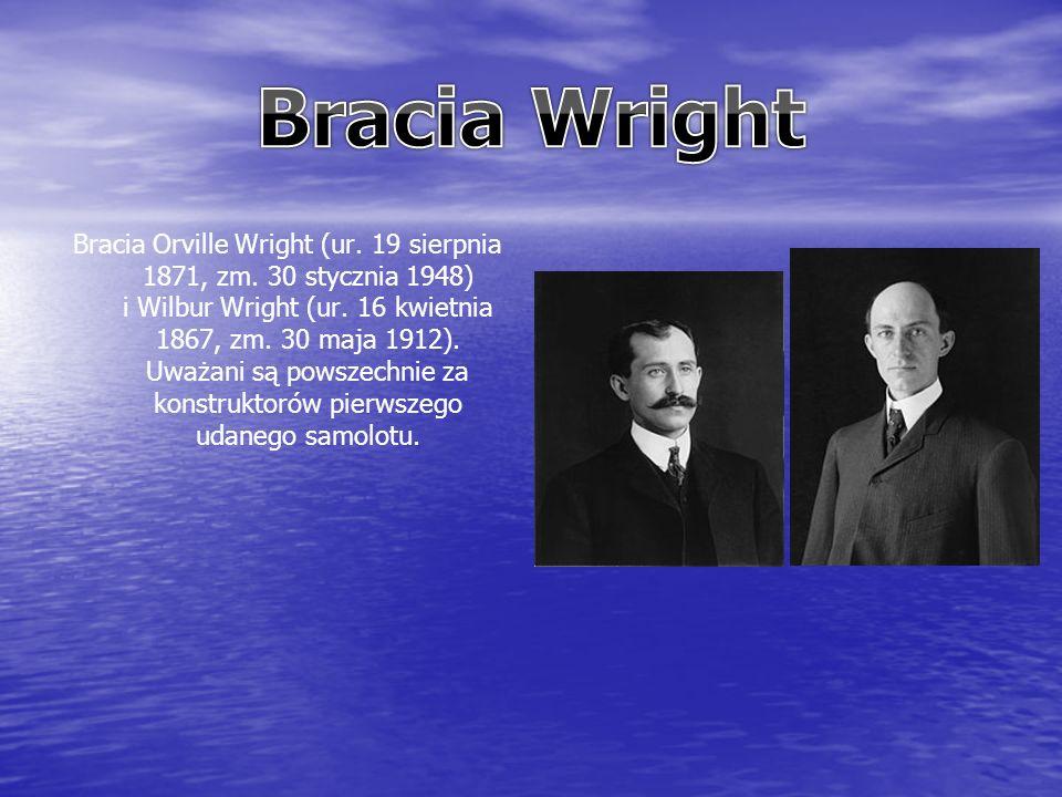 Bracia Orville Wright (ur. 19 sierpnia 1871, zm. 30 stycznia 1948) i Wilbur Wright (ur.