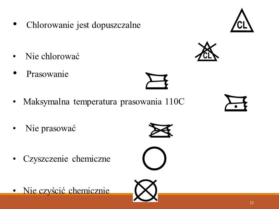 12 Chlorowanie jest dopuszczalne Nie chlorować Prasowanie Maksymalna temperatura prasowania 110C Nie prasować Czyszczenie chemiczne Nie czyścić chemic