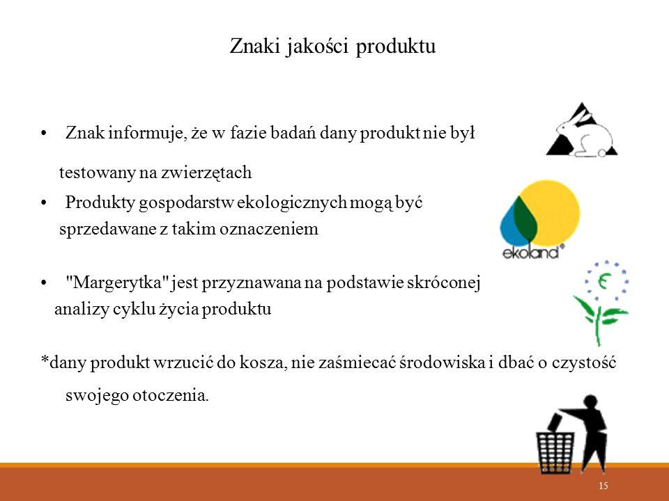 15 Znak informuje, że w fazie badań dany produkt nie był testowany na zwierzętach Produkty gospodarstw ekologicznych mogą być sprzedawane z takim ozna