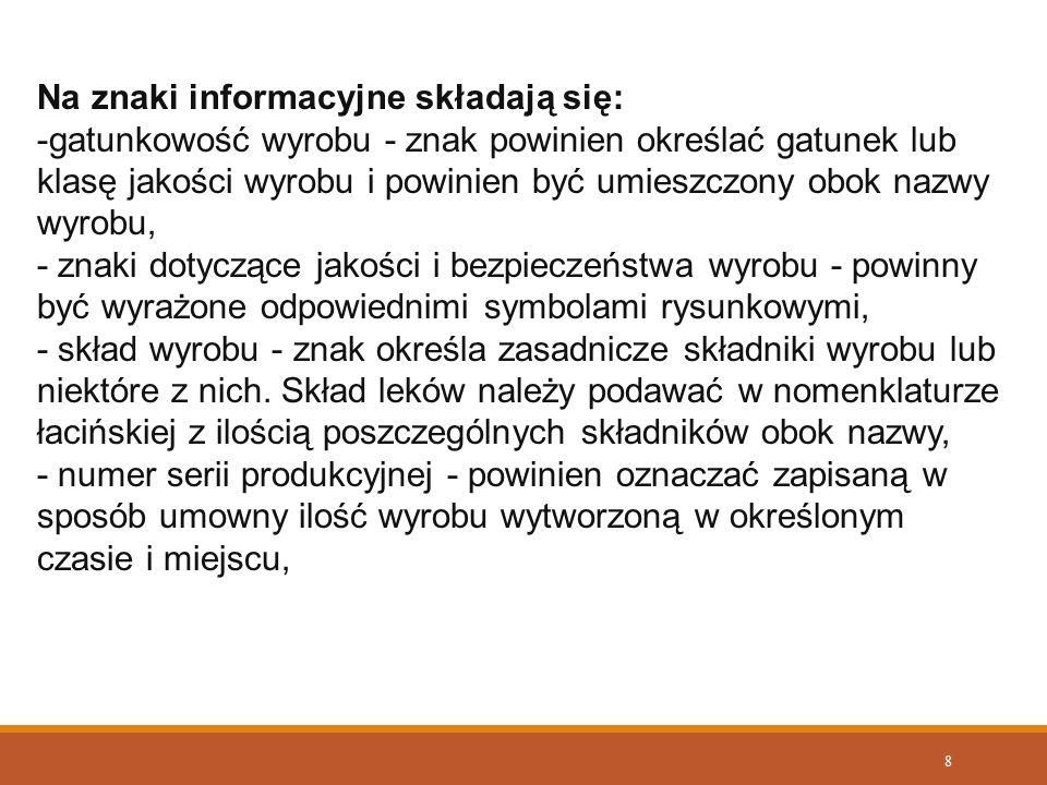 29 Zgodnie z ustawą o znakach towarowych niedopuszczalna jest rejestracja znaku, który: jest sprzeczny z obowiązującym prawem lub zasadami współżycia społecznego, narusza prawa osobiste lub majątkowe osób trzecich, zawiera dane niezgodne z prawdą, zawiera nazwę lub skrót nazwy Rzeczypospolitej Polskiej bądź jej symbole - godło, barwy lub hymn, znak Sił Zbrojnych, państwowy znak jakości i znak bezpieczeństwa, zawiera nazwę lub herb polskiego województwa, miasta lub miejscowości, reprodukcję polskiego orderu, odznaczenia, odznaki honorowej oraz odznaki lub oznaki wojskowej (w uzasadnionym wypadku znak taki może być zarejestrowany po uprzednim wyrażeniu zgody przez właściwy organ państwowy lub właściwą jednostkę organizacyjną), zawiera nazwę lub skrót nazwy państwa albo symbole (herb, flagę, godło) państwa będącego członkiem Związku Paryskiego Ochrony Własności Przemysłowej, nazwę lub skrót nazwy albo symbole międzynarodowej organizacji rządowej, której członkami są jedno lub więcej państw należących do tego Związku, oraz symbol olimpijski, o ile zgłaszający nie wykaże, że jest uprawniony do używania takiego znaku w obrocie gospodarczym.