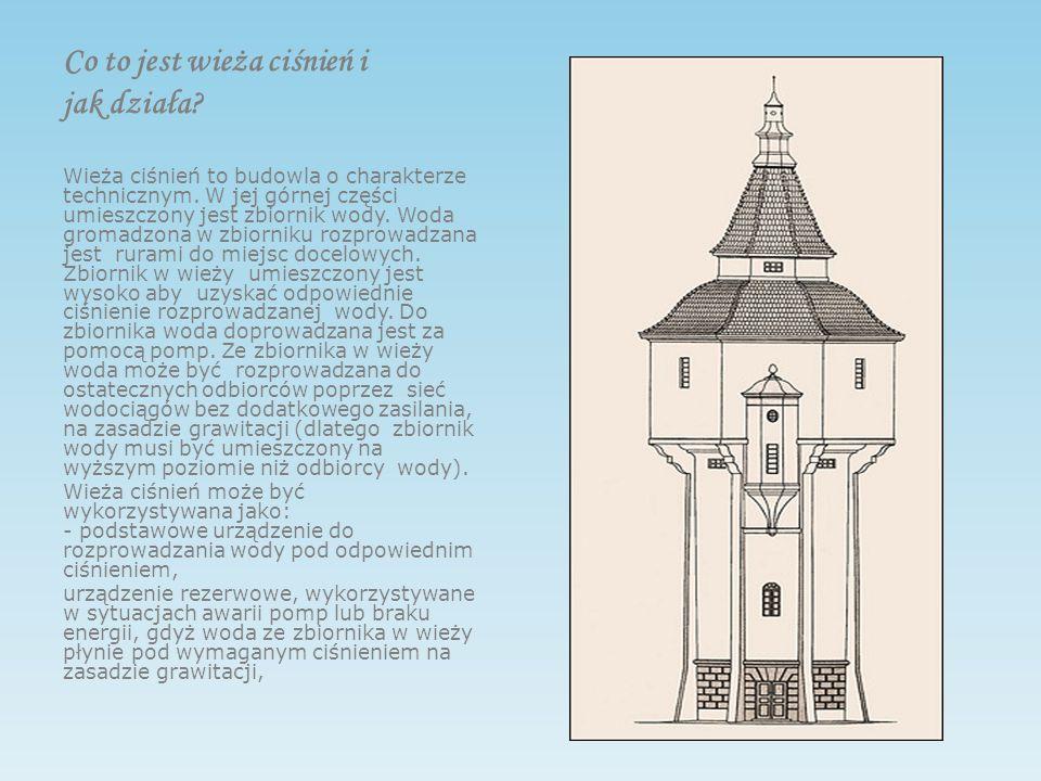 Co to jest wieża ciśnień i jak działa. Wieża ciśnień to budowla o charakterze technicznym.