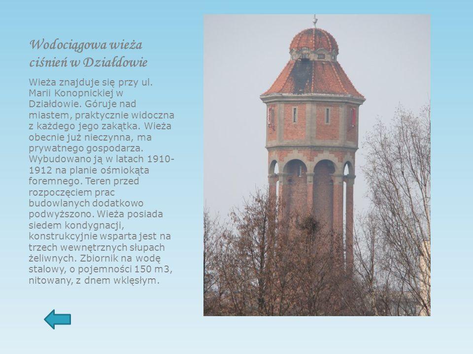 Wodociągowa wieża ciśnień w Działdowie Wieża znajduje się przy ul.
