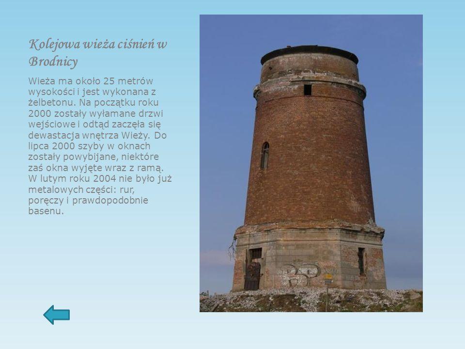 Kolejowa wieża ciśnień w Brodnicy Wieża ma około 25 metrów wysokości i jest wykonana z żelbetonu.