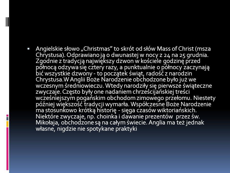 """ Angielskie słowo """"Christmas to skrót od słów Mass of Christ (msza Chrystusa)."""
