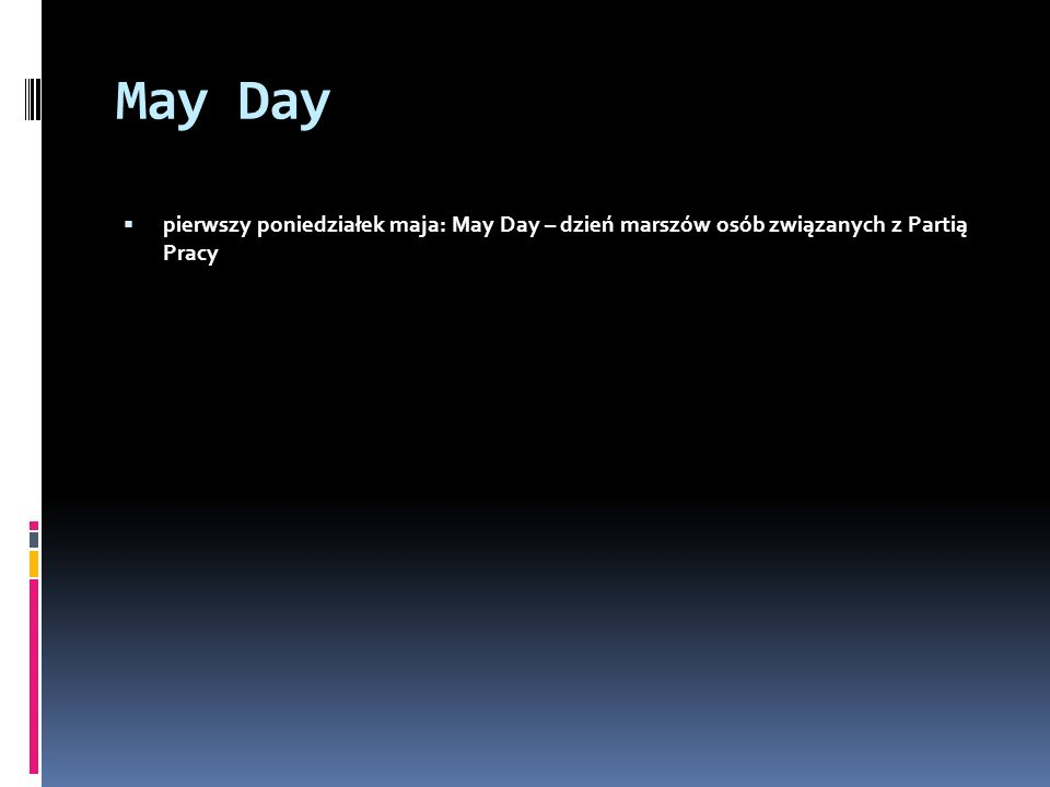 May Day  pierwszy poniedziałek maja: May Day – dzień marszów osób związanych z Partią Pracy