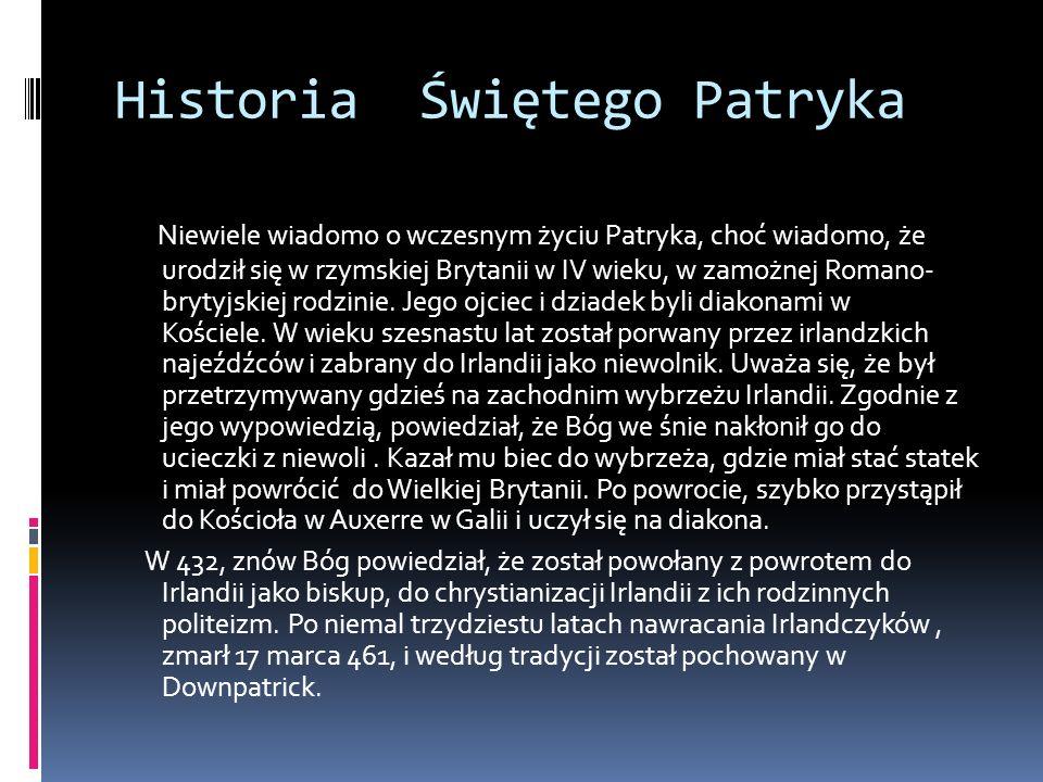 Niewiele wiadomo o wczesnym życiu Patryka, choć wiadomo, że urodził się w rzymskiej Brytanii w IV wieku, w zamożnej Romano- brytyjskiej rodzinie.