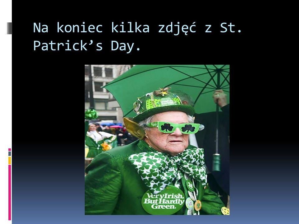 Na koniec kilka zdjęć z St. Patrick's Day.