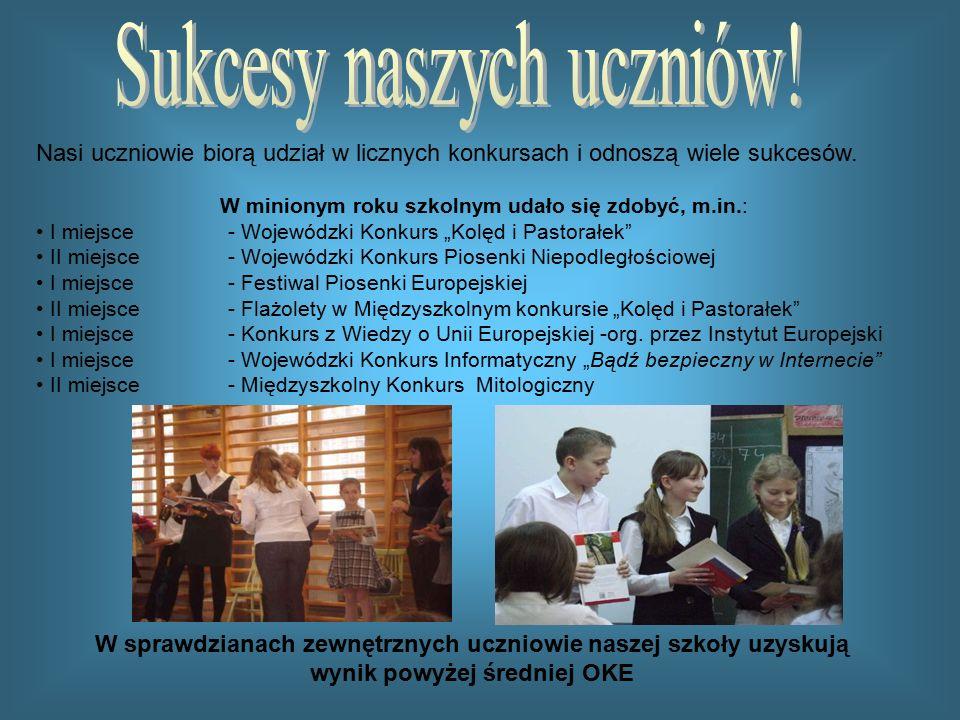 Nasi uczniowie biorą udział w licznych konkursach i odnoszą wiele sukcesów.
