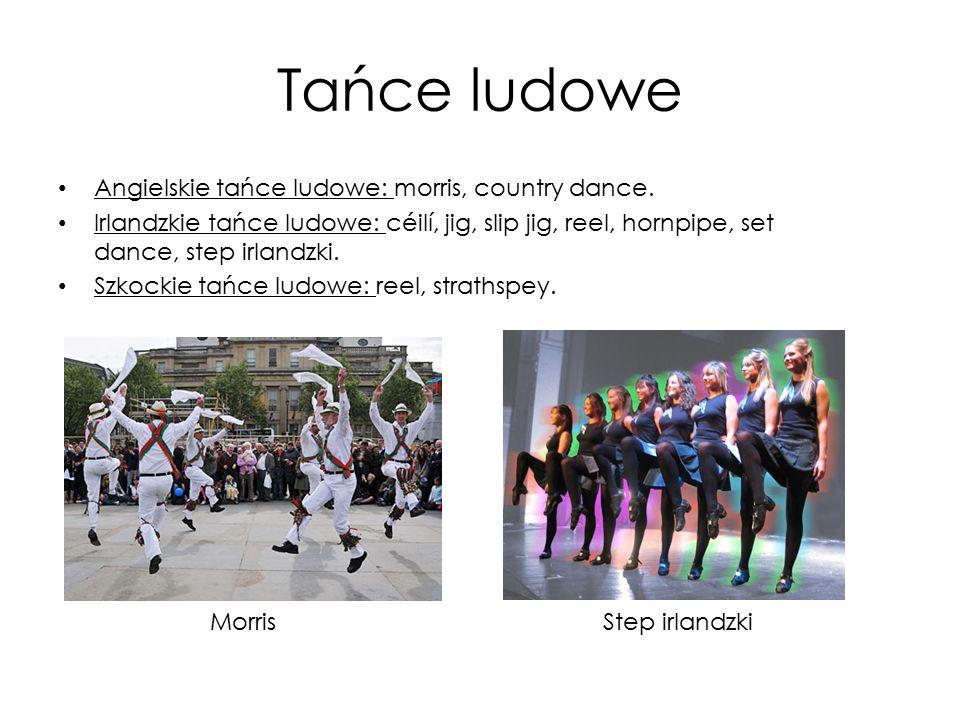 Tańce ludowe Angielskie tańce ludowe: morris, country dance.