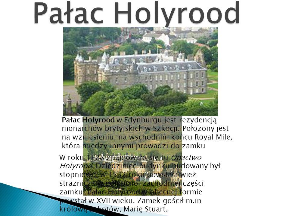 Pałac Holyrood w Edynburgu jest rezydencją monarchów brytyjskich w Szkocji.