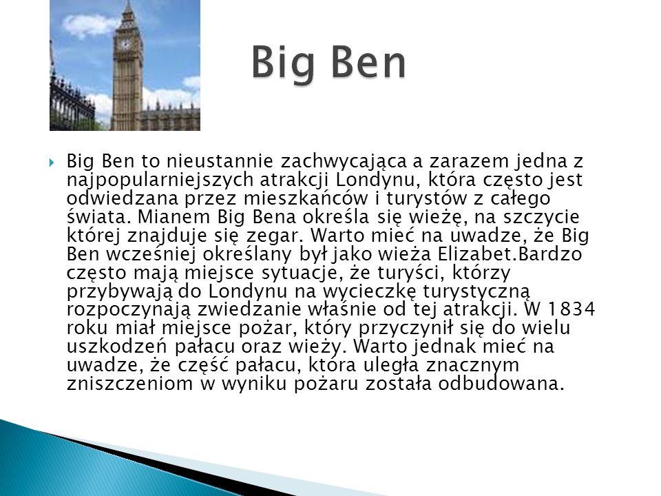  Big Ben to nieustannie zachwycająca a zarazem jedna z najpopularniejszych atrakcji Londynu, która często jest odwiedzana przez mieszkańców i turystów z całego świata.