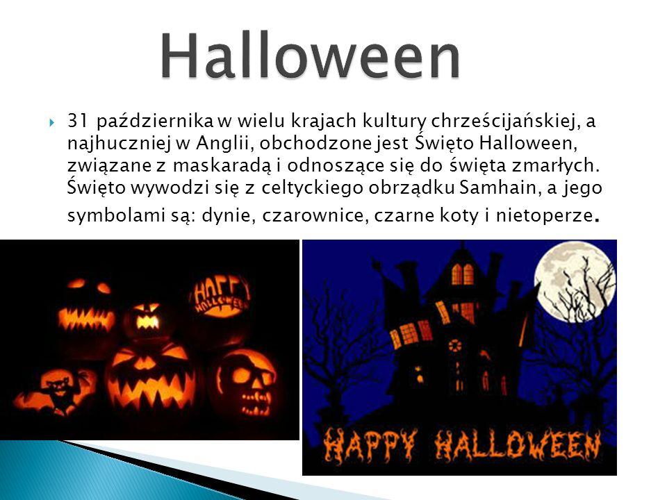  31 października w wielu krajach kultury chrześcijańskiej, a najhuczniej w Anglii, obchodzone jest Święto Halloween, związane z maskaradą i odnoszące się do święta zmarłych.