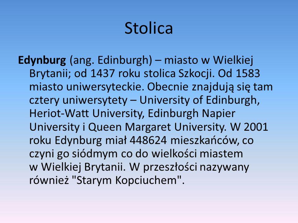 Stolica Edynburg (ang. Edinburgh) – miasto w Wielkiej Brytanii; od 1437 roku stolica Szkocji. Od 1583 miasto uniwersyteckie. Obecnie znajdują się tam
