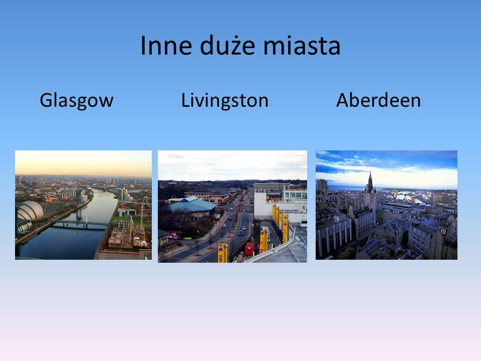Inne duże miasta Glasgow Livingston Aberdeen