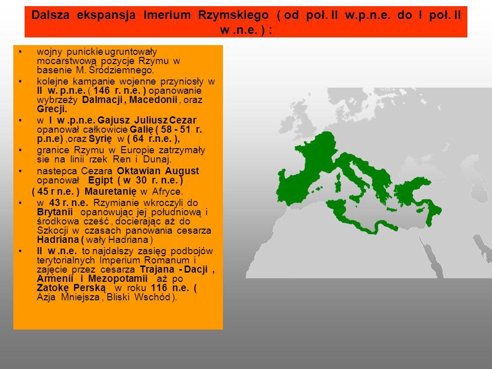 Dalsza ekspansja Imerium Rzymskiego ( od poł.II w.p.n.e.