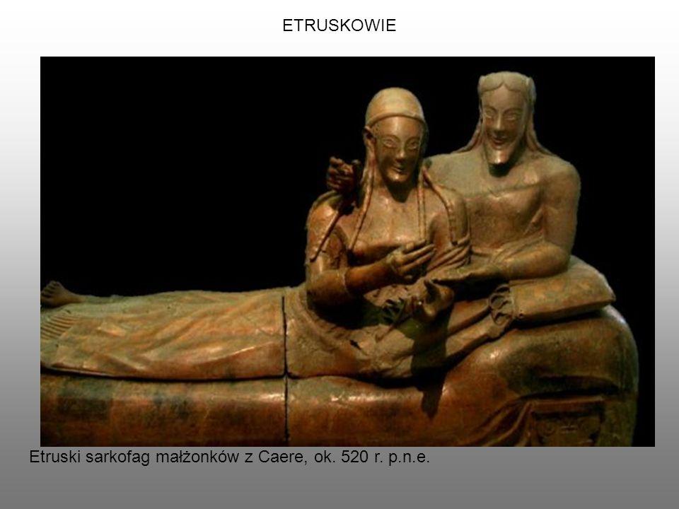 ETRUSKOWIE Etruski sarkofag małżonków z Caere, ok. 520 r. p.n.e.