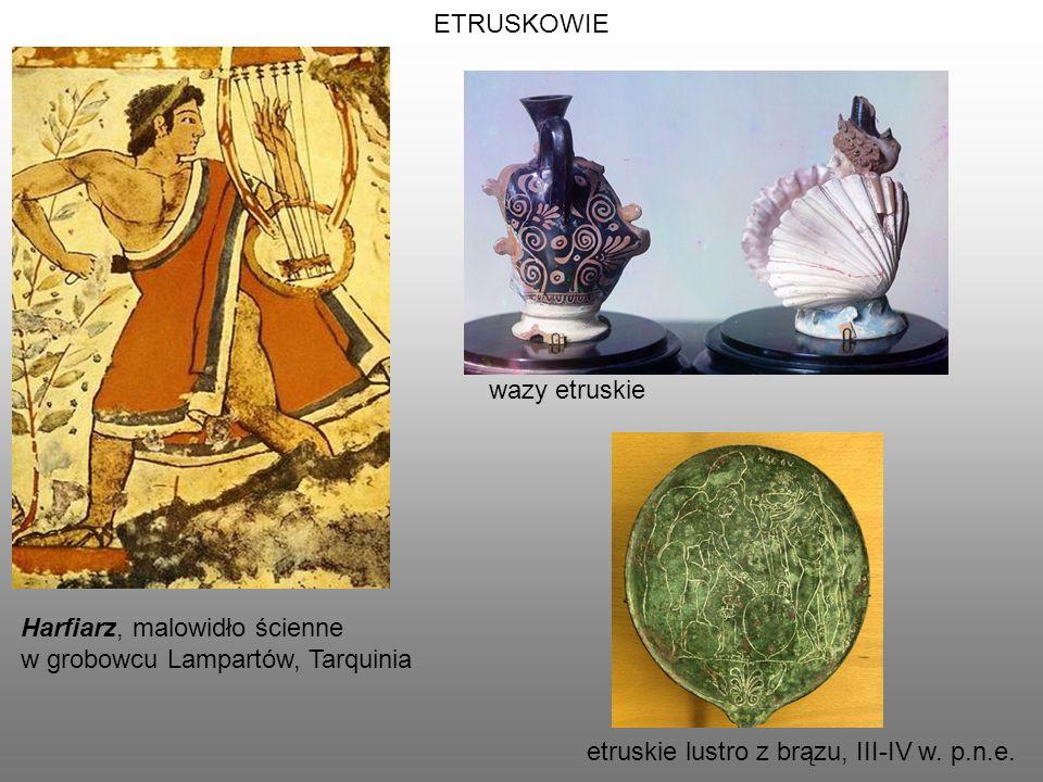ETRUSKOWIE Harfiarz, malowidło ścienne w grobowcu Lampartów, Tarquinia etruskie lustro z brązu, III-IV w.