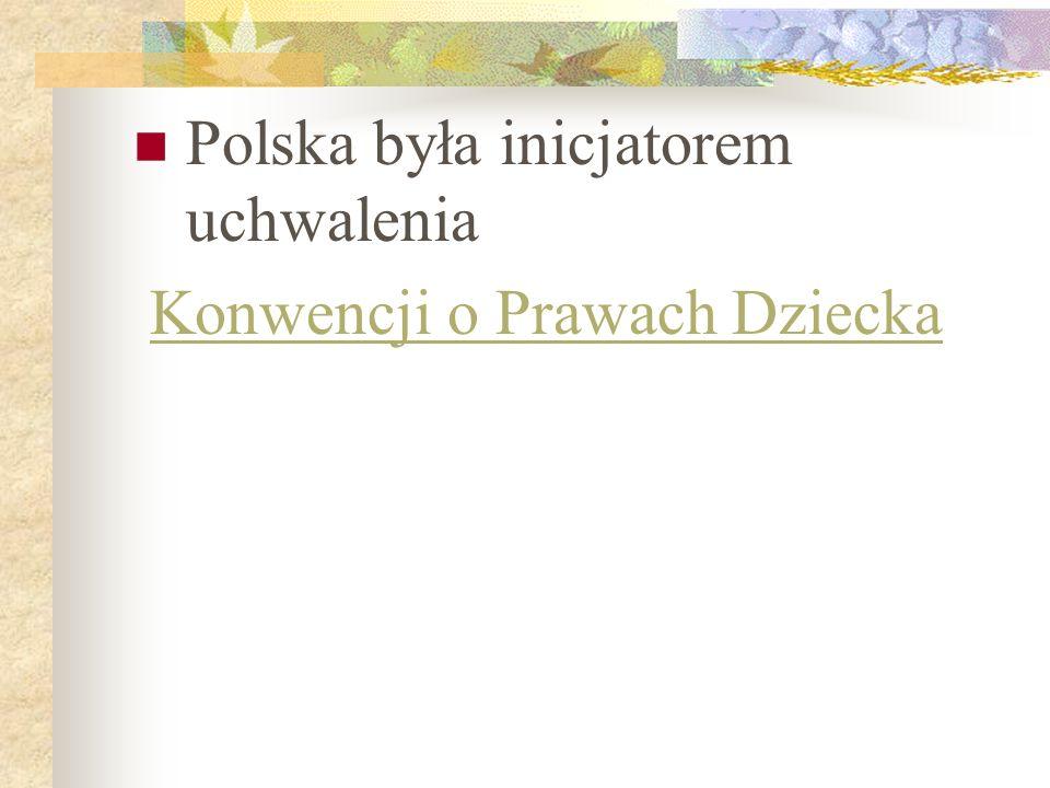 Polska była inicjatorem uchwalenia Konwencji o Prawach Dziecka