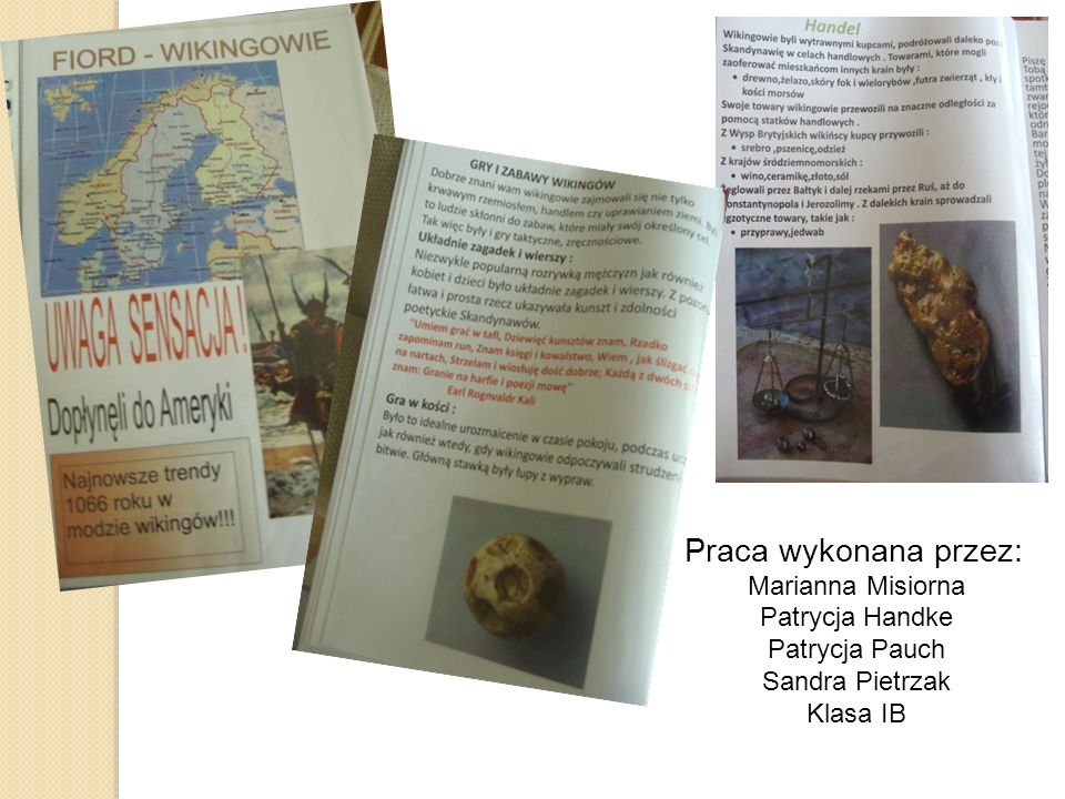 Praca wykonana przez: Marianna Misiorna Patrycja Handke Patrycja Pauch Sandra Pietrzak Klasa IB