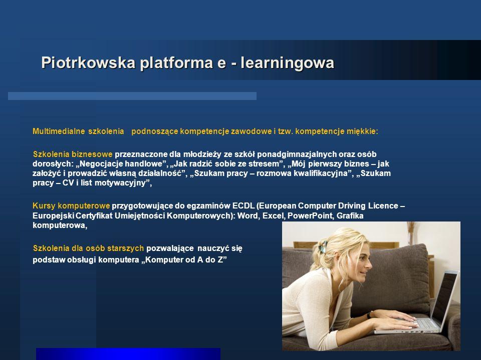 Piotrkowska platforma e - learningowa Multimedialne szkolenia podnoszące kompetencje zawodowe i tzw.