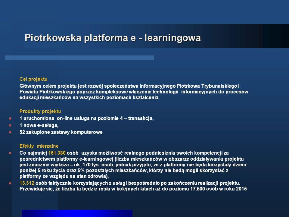 Piotrkowska platforma e - learningowa Cel projektu Głównym celem projektu jest rozwój społeczeństwa informacyjnego Piotrkowa Trybunalskiego i Powiatu Piotrkowskiego poprzez kompleksowe włączenie technologii informacyjnych do procesów edukacji mieszkańców na wszystkich poziomach kształcenia.