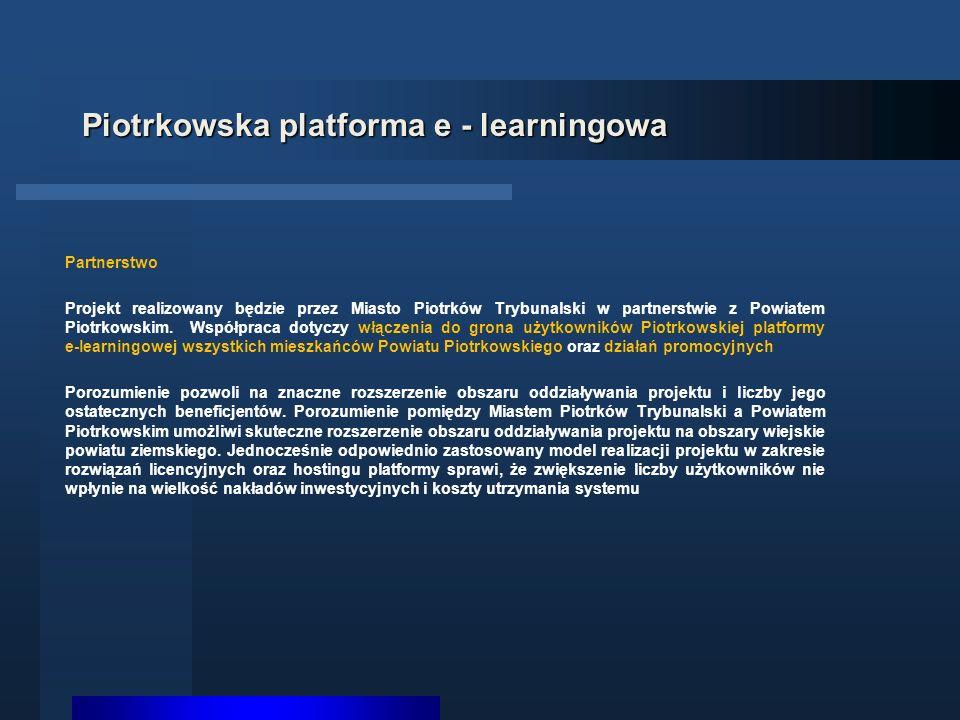 Piotrkowska platforma e - learningowa Partnerstwo Projekt realizowany będzie przez Miasto Piotrków Trybunalski w partnerstwie z Powiatem Piotrkowskim.