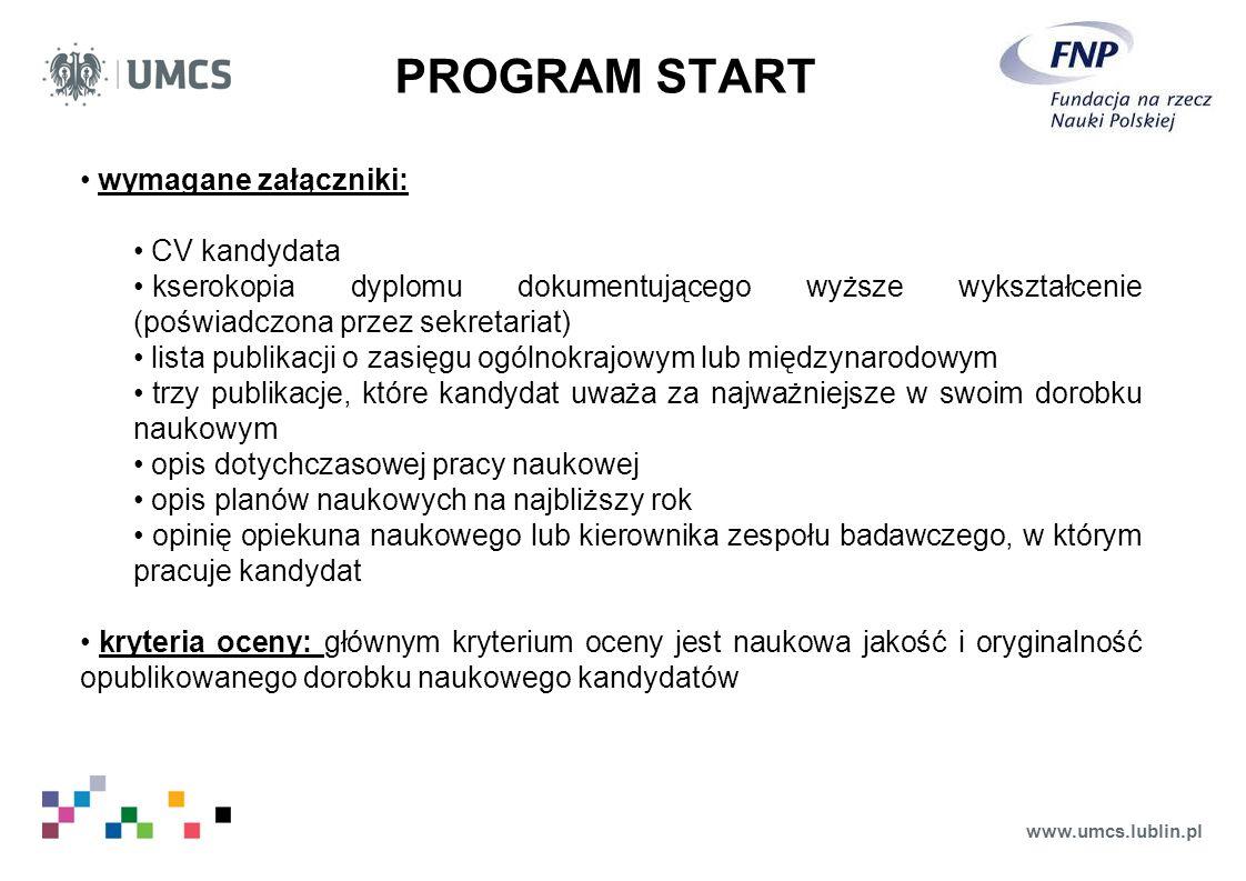 www.umcs.lublin.pl wymagane załączniki: CV kandydata kserokopia dyplomu dokumentującego wyższe wykształcenie (poświadczona przez sekretariat) lista pu