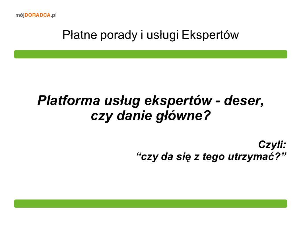 Płatne porady i usługi Ekspertów Platforma usług ekspertów - deser, czy danie główne.