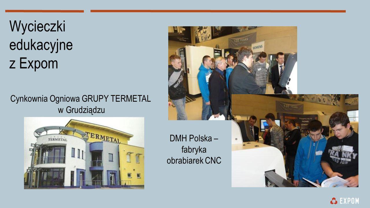 Wycieczki edukacyjne z Expom Cynkownia Ogniowa GRUPY TERMETAL w Grudziądzu DMH Polska – fabryka obrabiarek CNC
