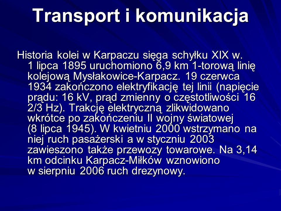 Transport i komunikacja Historia kolei w Karpaczu sięga schyłku XIX w. 1 lipca 1895 uruchomiono 6,9 km 1-torową linię kolejową Mysłakowice-Karpacz. 19