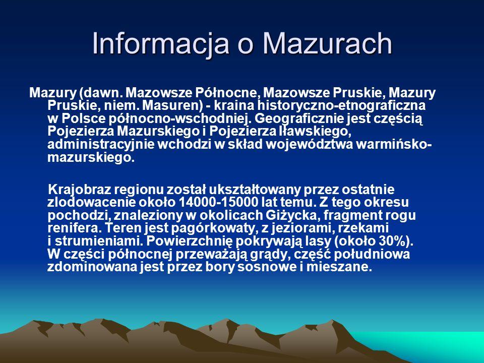 Informacja o Mazurach Mazury (dawn. Mazowsze Północne, Mazowsze Pruskie, Mazury Pruskie, niem.