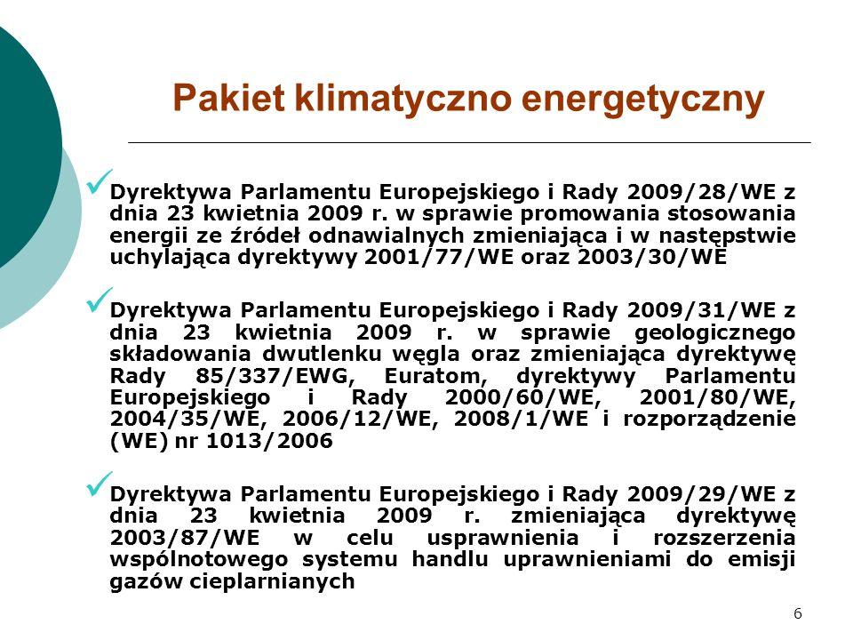 6 Dyrektywa Parlamentu Europejskiego i Rady 2009/28/WE z dnia 23 kwietnia 2009 r.