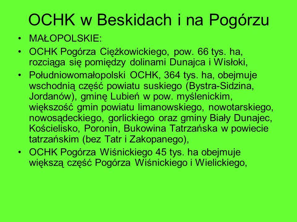OCHK w Beskidach i na Pogórzu MAŁOPOLSKIE: OCHK Pogórza Ciężkowickiego, pow. 66 tys. ha, rozciąga się pomiędzy dolinami Dunajca i Wisłoki, Południowom