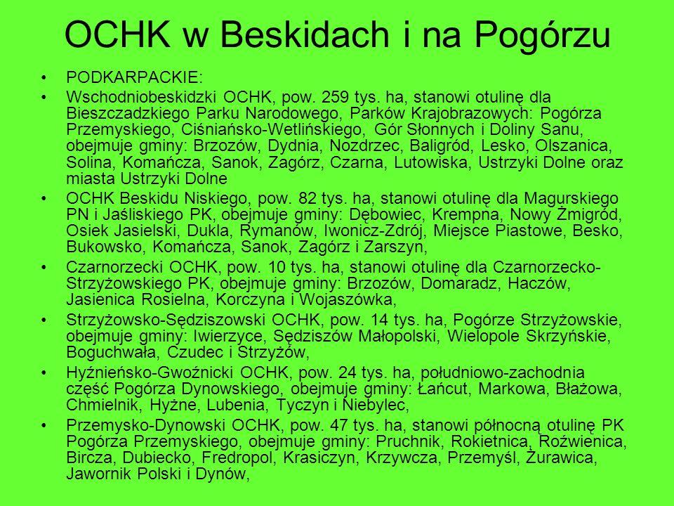OCHK w Beskidach i na Pogórzu PODKARPACKIE: Wschodniobeskidzki OCHK, pow. 259 tys. ha, stanowi otulinę dla Bieszczadzkiego Parku Narodowego, Parków Kr