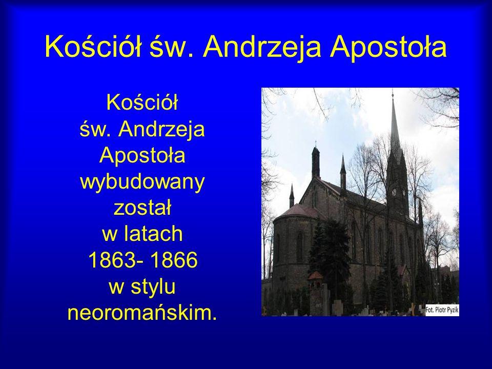 Kościół św. Andrzeja Apostoła Kościół św. Andrzeja Apostoła wybudowany został w latach 1863- 1866 w stylu neoromańskim.