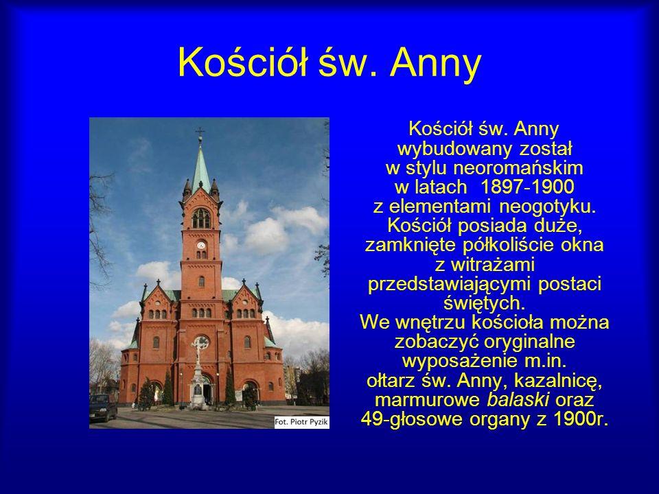 Kościół św. Anny Kościół św. Anny wybudowany został w stylu neoromańskim w latach 1897-1900 z elementami neogotyku. Kościół posiada duże, zamknięte pó