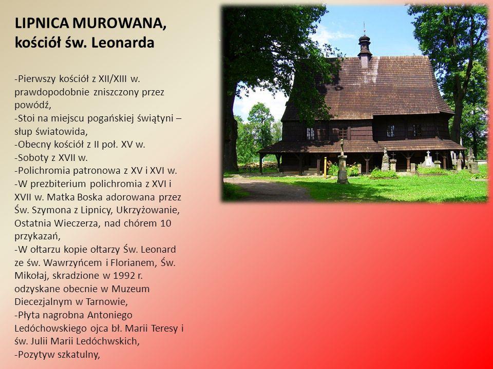 LIPNICA MUROWANA, kościół św. Leonarda -Pierwszy kościół z XII/XIII w.