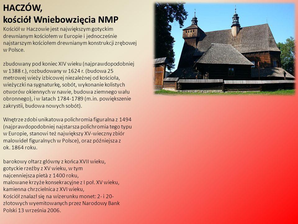 HACZÓW, kościół Wniebowzięcia NMP Kościół w Haczowie jest największym gotyckim drewnianym kościołem w Europie i jednocześnie najstarszym kościołem dre