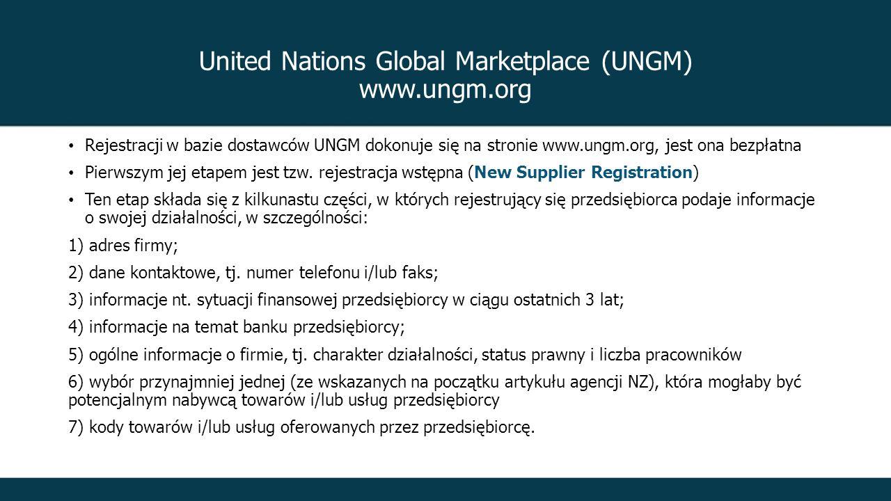 Rejestracji w bazie dostawców UNGM dokonuje się na stronie www.ungm.org, jest ona bezpłatna Pierwszym jej etapem jest tzw.