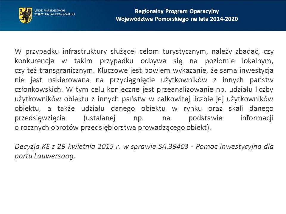 Regionalny Program Operacyjny Województwa Pomorskiego na lata 2014-2020 Taka infrastruktura jest udostępniana zainteresowanym użytkowników w oparciu o otwarte, przejrzyste i niedyskryminujące zasady.