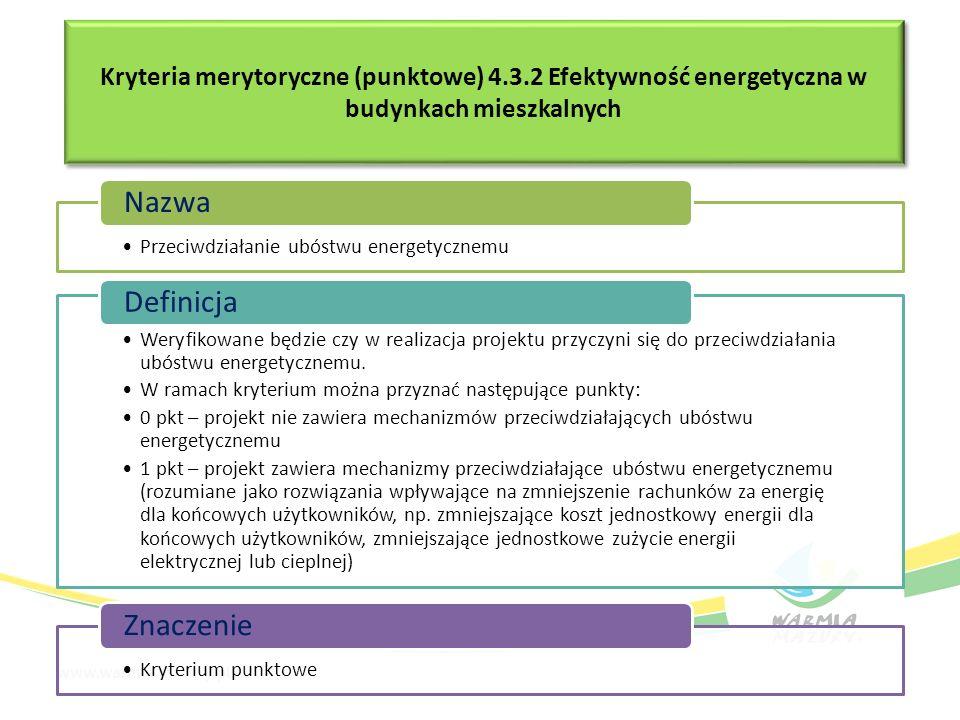 Kryteria merytoryczne (punktowe) 4.3.2 Efektywność energetyczna w budynkach mieszkalnych Przeciwdziałanie ubóstwu energetycznemu Nazwa Weryfikowane bę